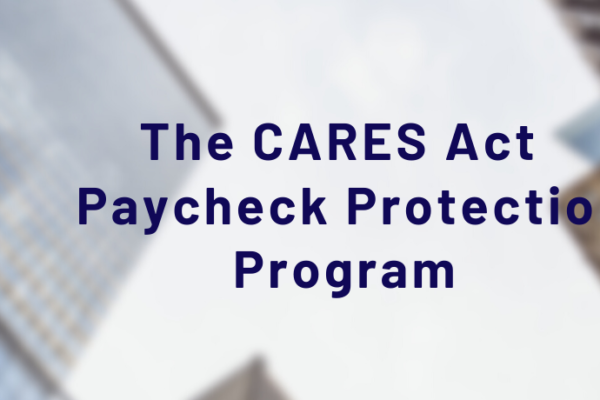 The CARES Act Establishes the Paycheck Protection Program