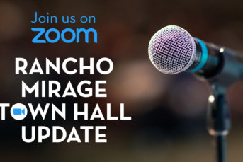 Rancho Mirage Town Hall Update: June 10th
