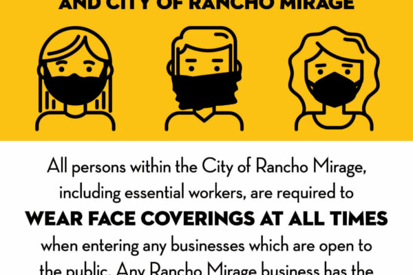 State of CA and City of Rancho Mirage Require Face Masks to Be Worn