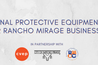 CVEP, City of Rancho Mirage and Rancho Mirage Chamber Team Up to Get PPE Out to Businesses