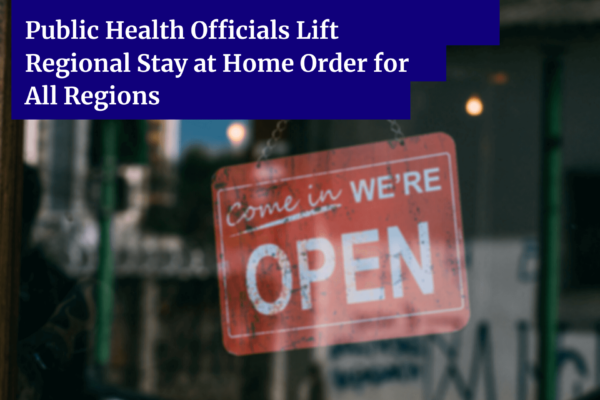 Public Health Officials Lift Regional Stay at Home Order for All Regions