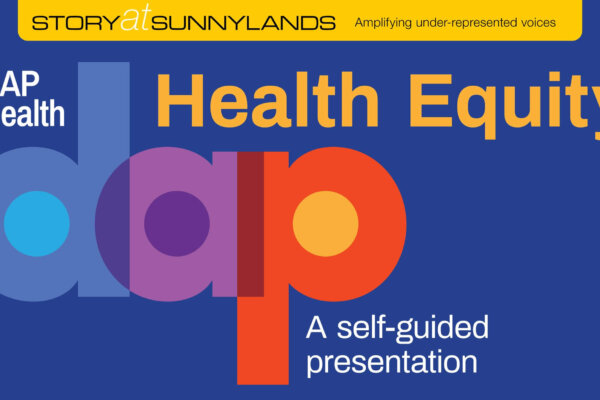 Sunnylands and DAP Health's storytelling project raises awareness of health equity