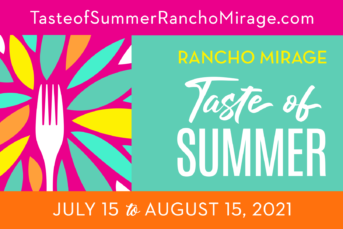 Taste of Summer Rancho Mirage Returns – By the Community, for the Community