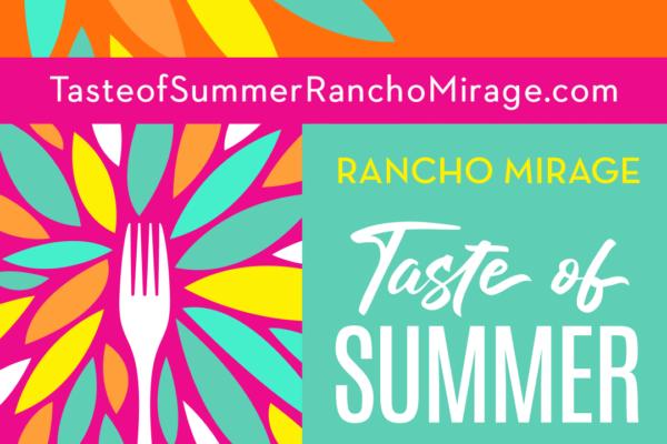 Taste of Summer Rancho Mirage is Back!